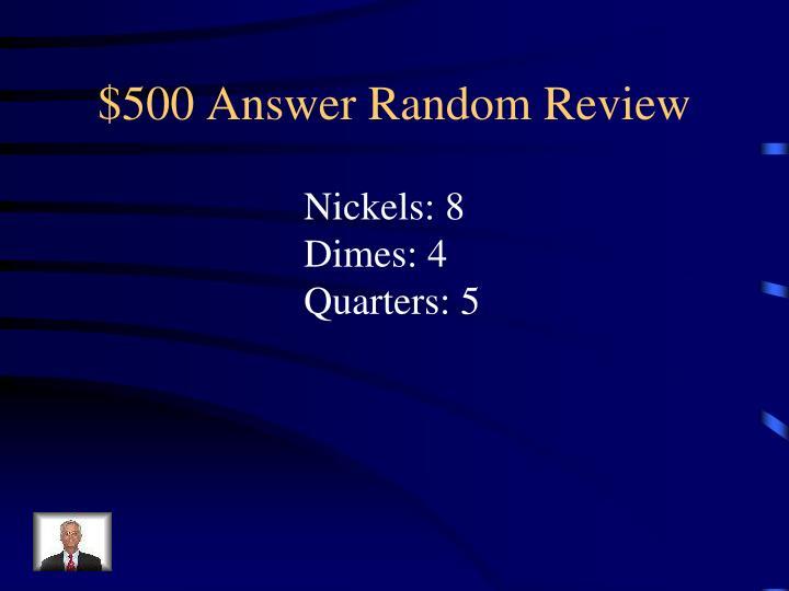 $500 Answer Random Review
