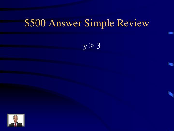 $500 Answer Simple Review