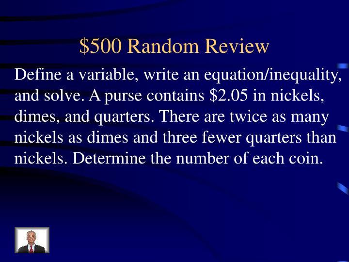 $500 Random Review