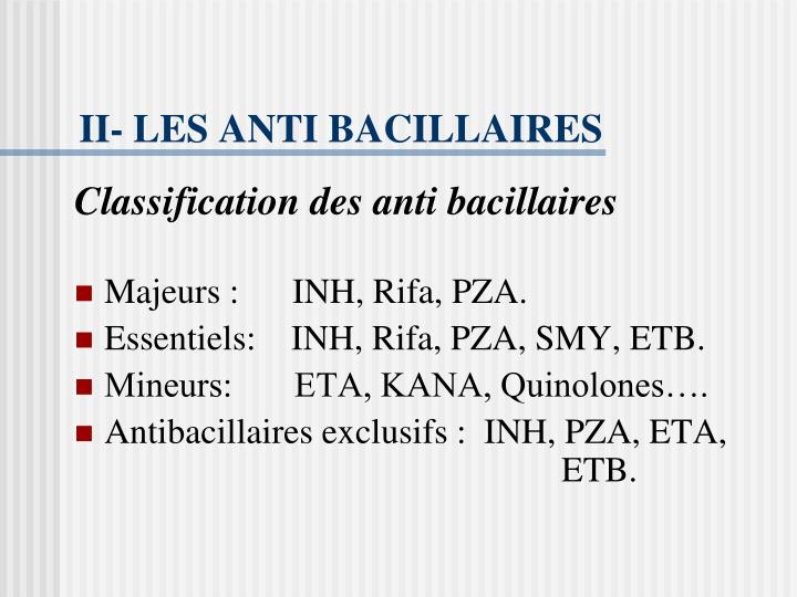 II- LES ANTI BACILLAIRES