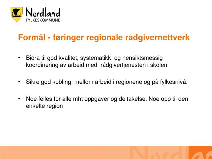 Formål - føringer regionale rådgivernettverk
