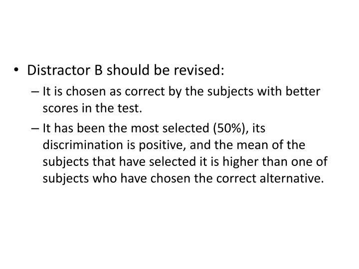 Distractor B should be revised: