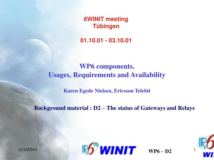 wp6 components usages requirements and availability karen egede nielsen ericsson telebit