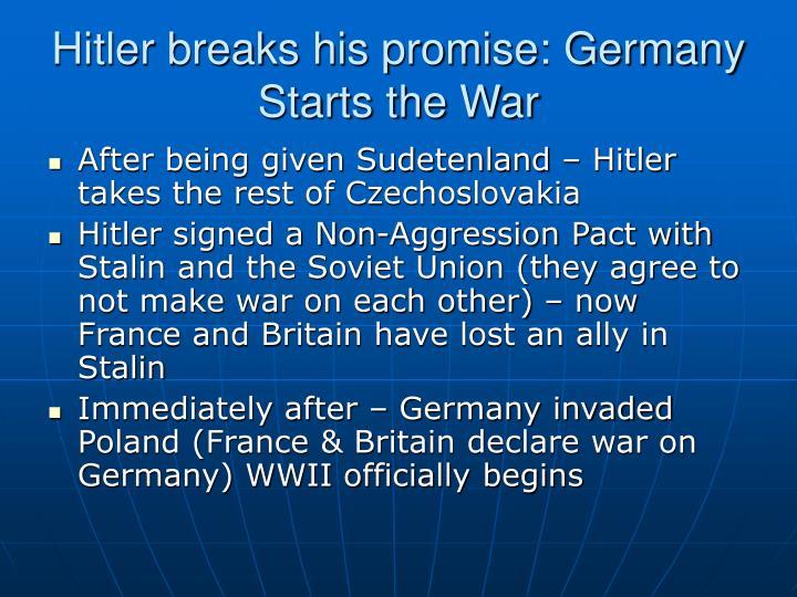 Hitler breaks his promise: Germany Starts the War