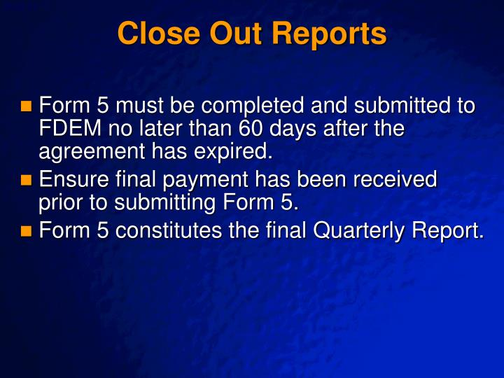 Close Out Reports