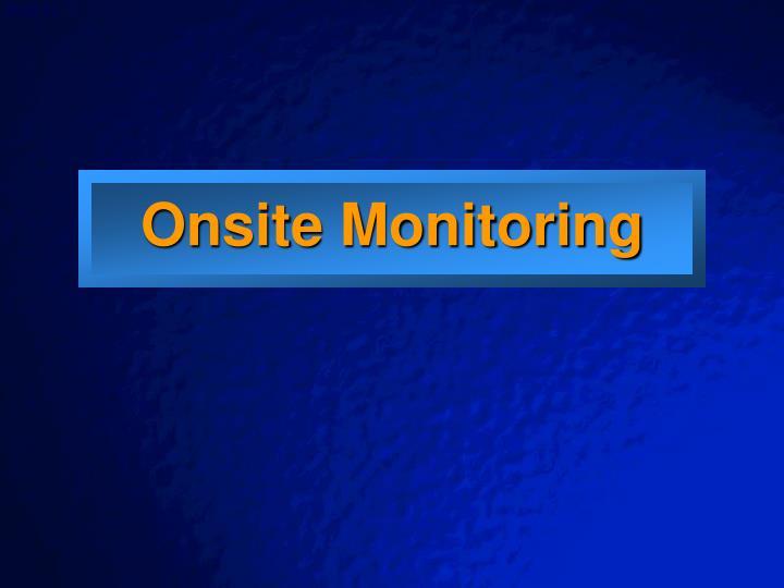 Onsite Monitoring