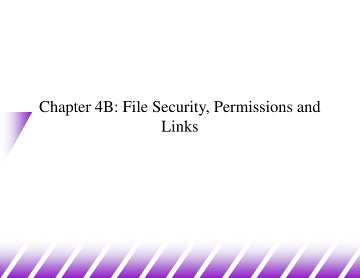 Chapter 4b file security permissions and links