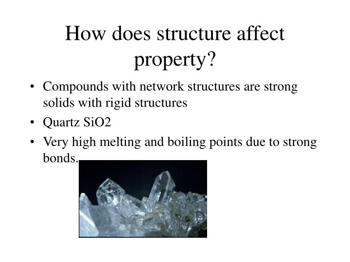 How does structure affect property?