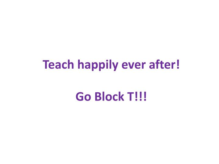 Teach happily ever after!