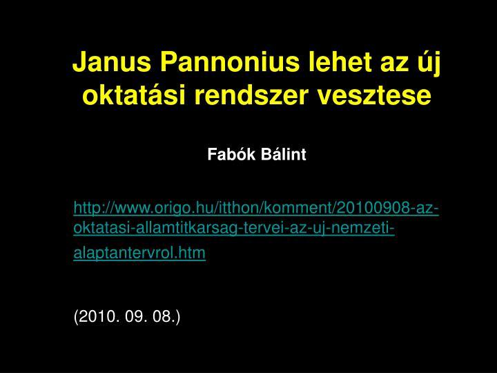 Janus Pannonius lehet az új oktatási rendszer vesztese