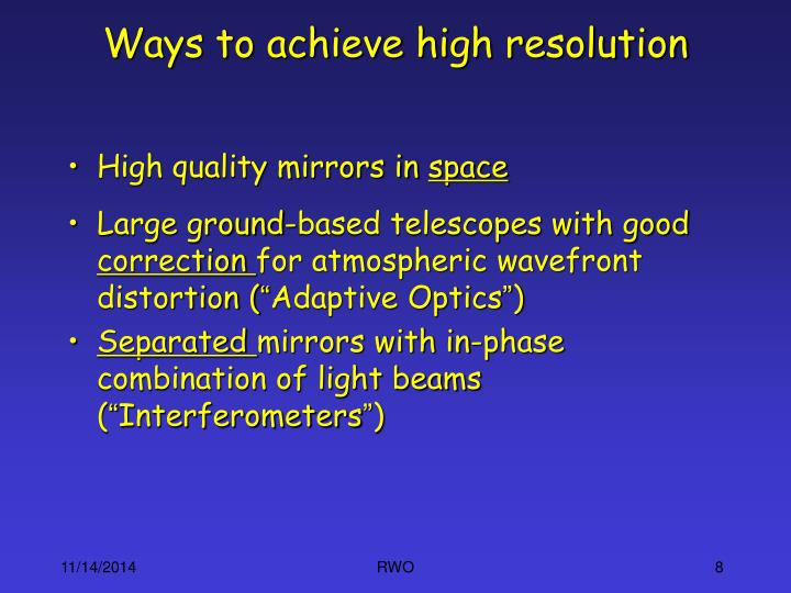 Ways to achieve high resolution