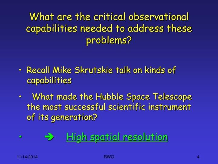 What are the critical observational capabilities needed to address these problems?