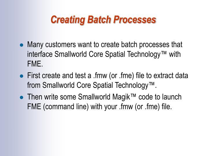 Creating Batch Processes