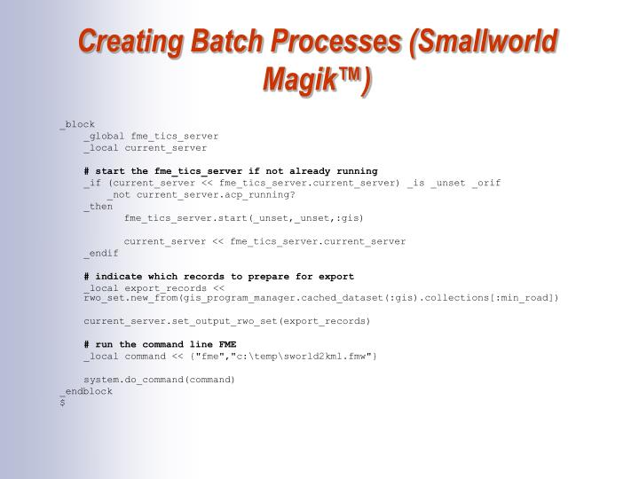 Creating Batch Processes (Smallworld Magik™)