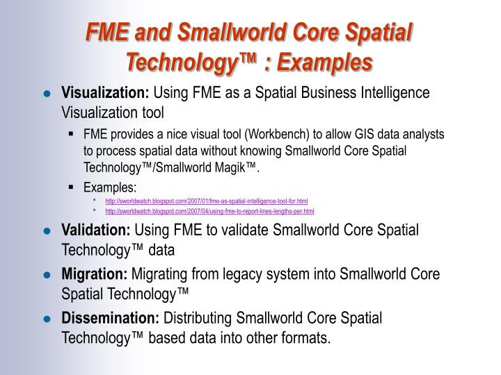 FME and Smallworld Core Spatial Technology™ : Examples