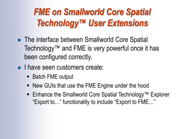 FME on Smallworld Core Spatial Technology™ User Extensions