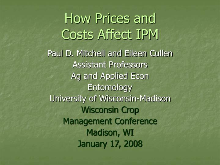 How prices and costs affect ipm