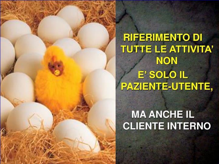 RIFERIMENTO DI TUTTE LE ATTIVITA' NON