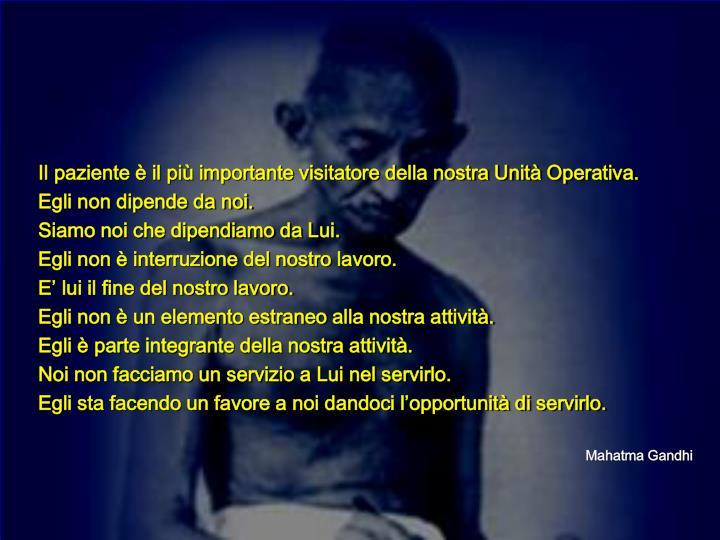 Il paziente è il più importante visitatore della nostra Unità Operativa.