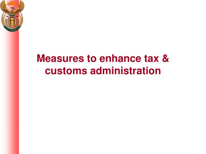 Measures to enhance tax & customs administration