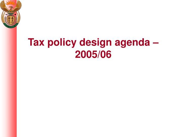 Tax policy design agenda –