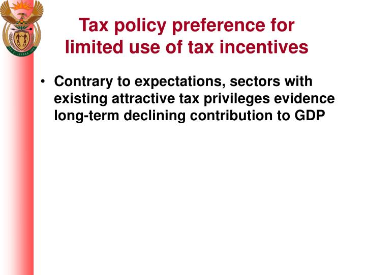 Tax policy preference for limited use of tax incentives