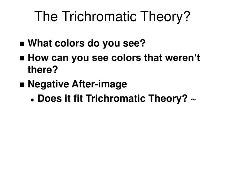 The Trichromatic Theory?