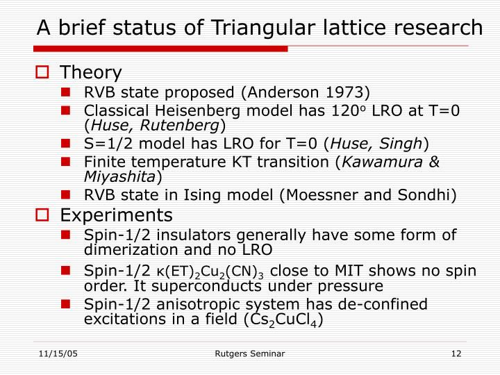 A brief status of Triangular lattice research