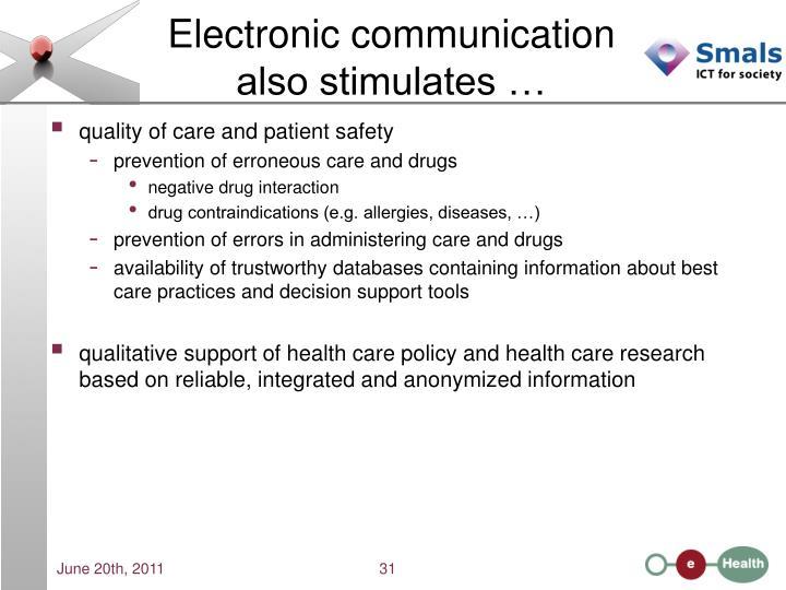 Electronic communication also stimulates …