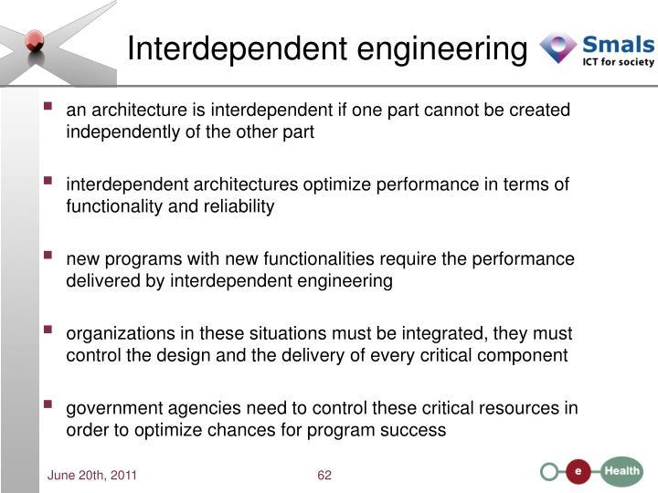 Interdependent engineering
