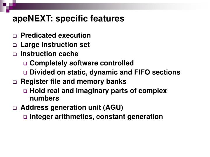 apeNEXT: specific features