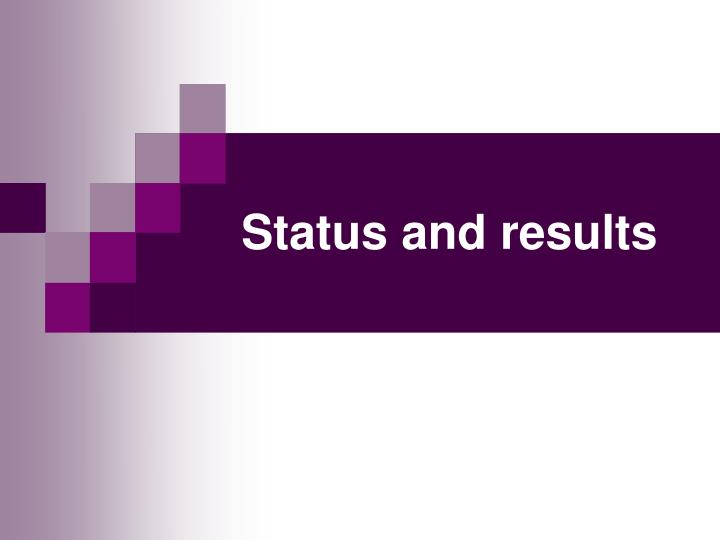 Status and results