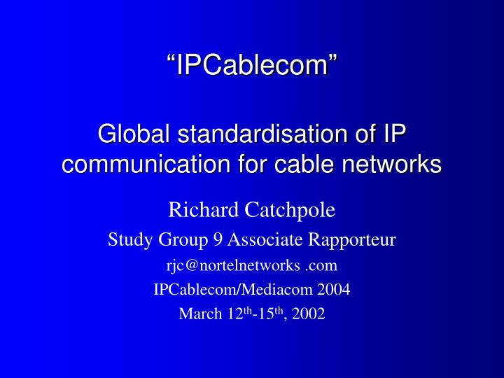 Ipcablecom global standardisation of ip communication for cable networks