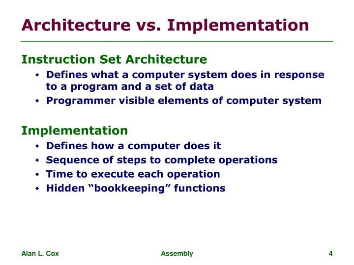 Architecture vs. Implementation
