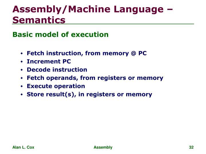 Assembly/Machine Language – Semantics