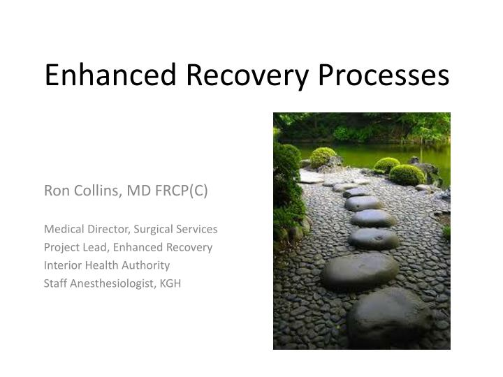 Enhanced recovery processes