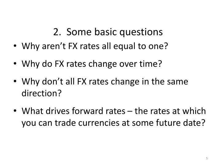 2.  Some basic questions