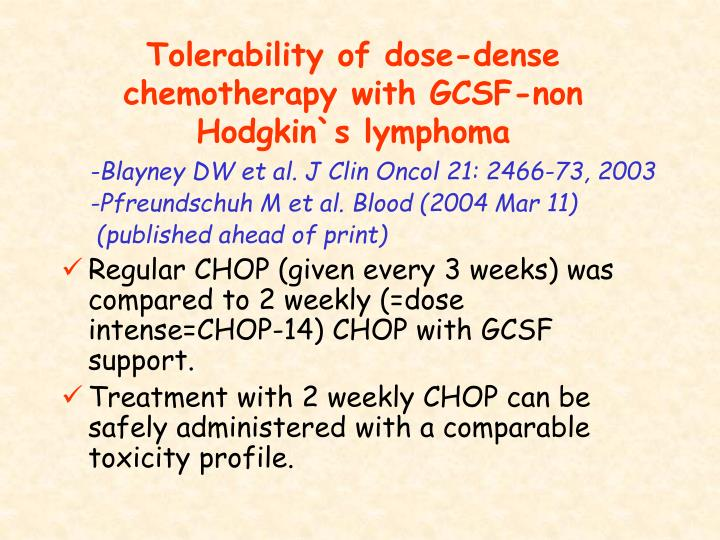 Tolerability of dose-dense chemotherapy with GCSF-non Hodgkin`s lymphoma