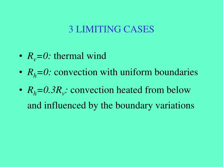 3 LIMITING CASES