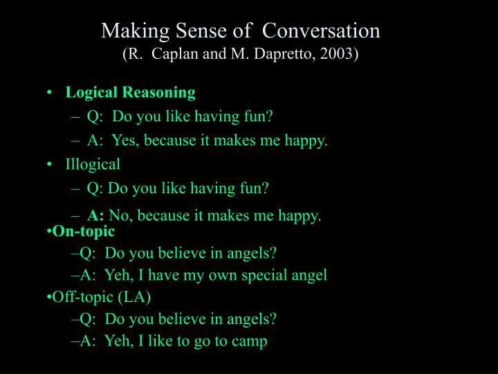Making Sense of  Conversation