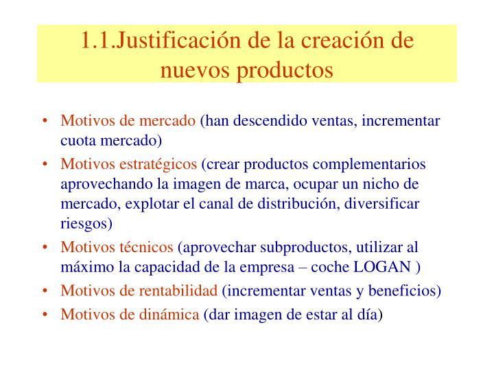 1.1.Justificación de la creación de nuevos productos