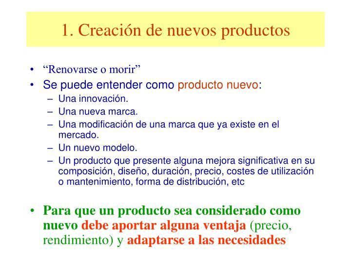 1. Creación de nuevos productos
