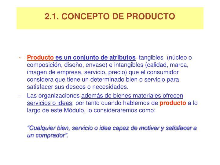 2.1. CONCEPTO DE PRODUCTO