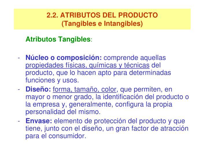 2.2. ATRIBUTOS DEL PRODUCTO