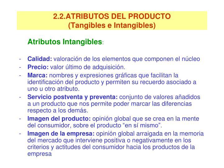 2.2.ATRIBUTOS DEL PRODUCTO