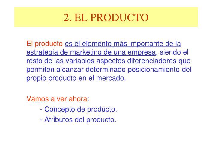 2. EL PRODUCTO