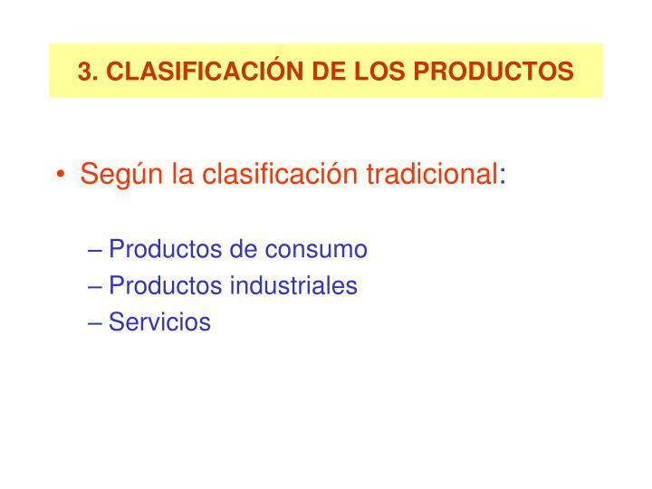 3. CLASIFICACIÓN DE LOS PRODUCTOS