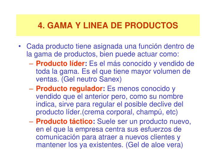 4. GAMA Y LINEA DE PRODUCTOS