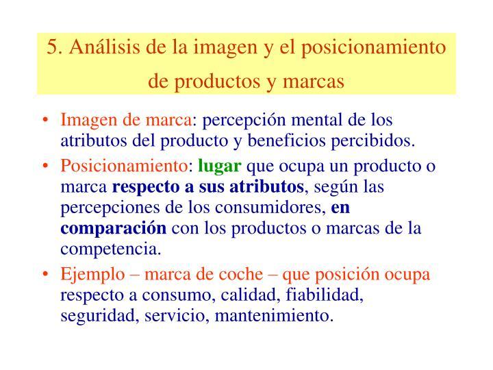 5. Análisis de la imagen y el posicionamiento de productos y marcas