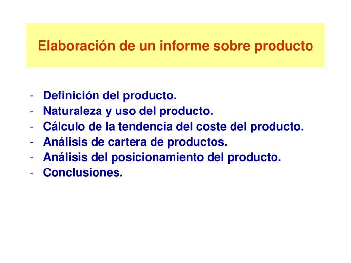 Elaboración de un informe sobre producto